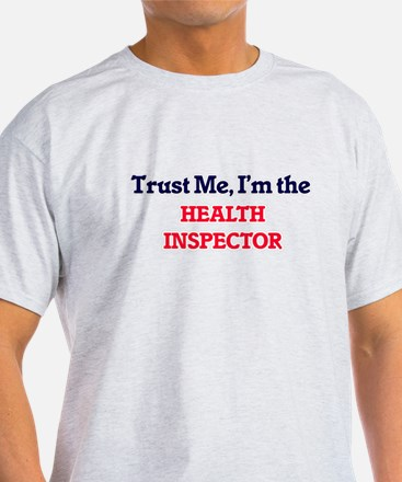Trust me, I'm the Health Inspector T-Shirt
