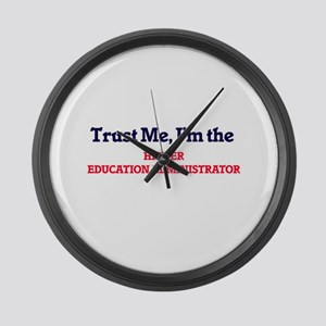 Trust me, I'm the Higher Educatio Large Wall Clock