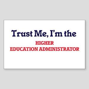 Trust me, I'm the Higher Education Adminis Sticker
