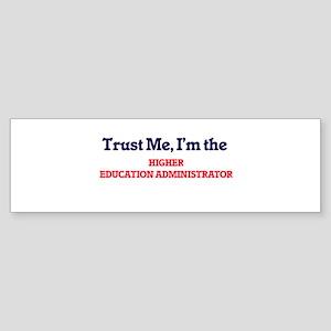 Trust me, I'm the Higher Education Bumper Sticker