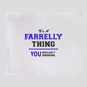 It's FARRELLY thing, you wouldn't un Throw Blanket