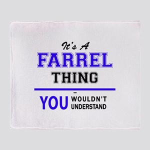It's FARREL thing, you wouldn't unde Throw Blanket