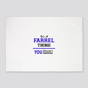 It's FARREL thing, you wouldn't und 5'x7'Area Rug