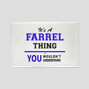 It's FARREL thing, you wouldn't understand Magnets