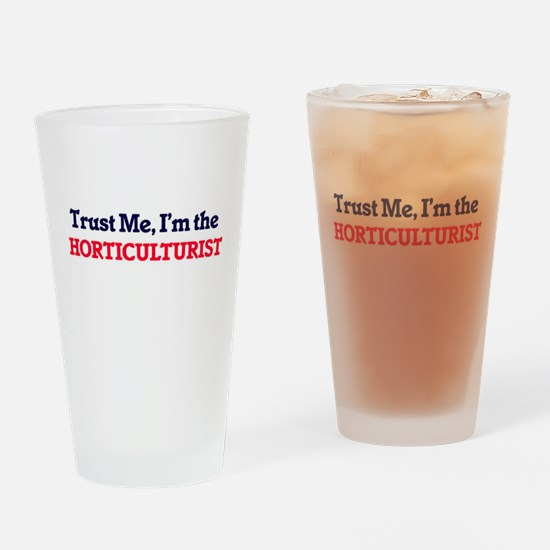 Trust me, I'm the Horticulturist Drinking Glass