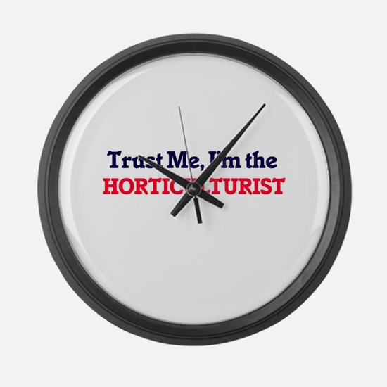 Trust me, I'm the Horticulturist Large Wall Clock