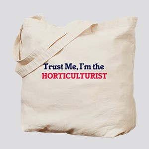 Trust me, I'm the Horticulturist Tote Bag