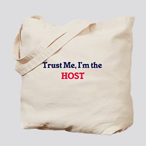 Trust me, I'm the Host Tote Bag
