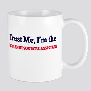 Trust me, I'm the Human Resources Assistant Mugs