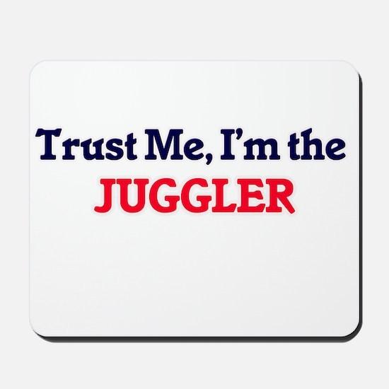 Trust me, I'm the Juggler Mousepad
