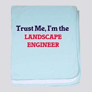 Trust me, I'm the Landscape Engineer baby blanket