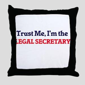 Trust me, I'm the Legal Secretary Throw Pillow
