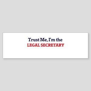 Trust me, I'm the Legal Secretary Bumper Sticker