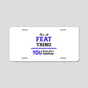 It's FEAT thing, you wouldn Aluminum License Plate