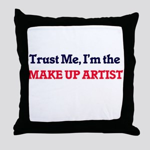 Trust me, I'm the Make Up Artist Throw Pillow