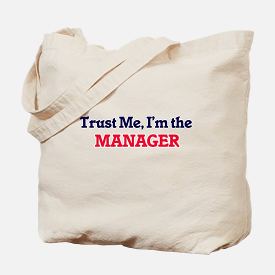 Trust me, I'm the Manager Tote Bag