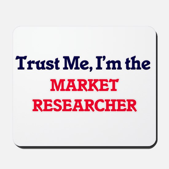 Trust me, I'm the Market Researcher Mousepad