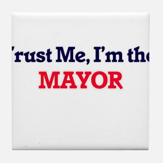 Trust me, I'm the Mayor Tile Coaster