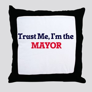 Trust me, I'm the Mayor Throw Pillow
