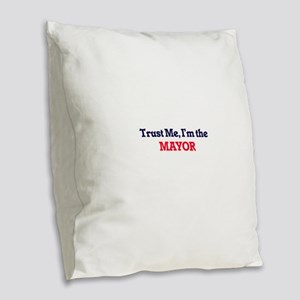 Trust me, I'm the Mayor Burlap Throw Pillow