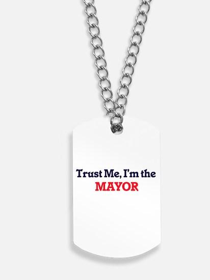 Trust me, I'm the Mayor Dog Tags
