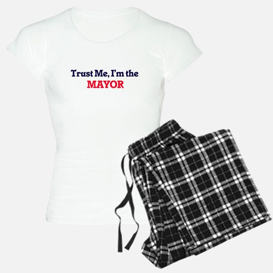 Trust me, I'm the Mayor Pajamas