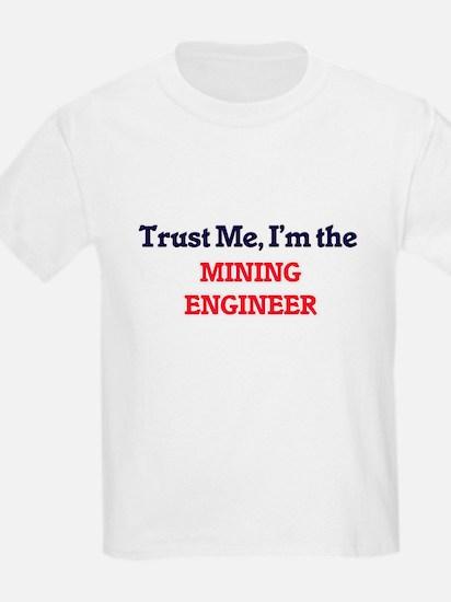 Trust me, I'm the Mining Engineer T-Shirt