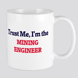 Trust me, I'm the Mining Engineer Mugs