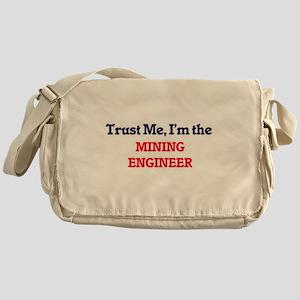 Trust me, I'm the Mining Engineer Messenger Bag
