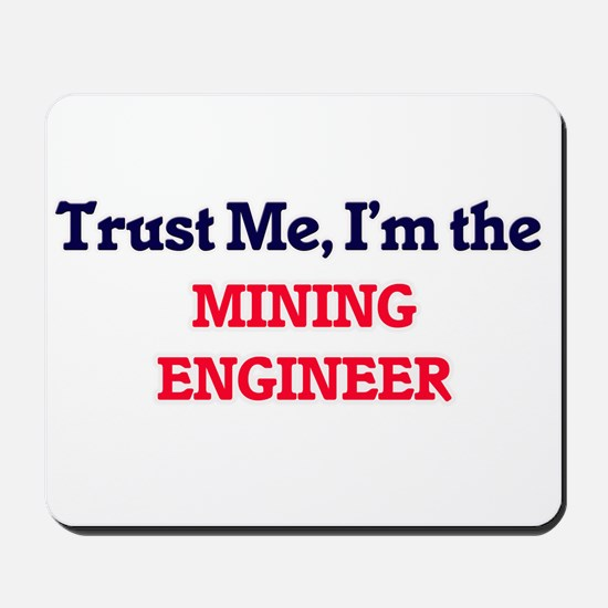 Trust me, I'm the Mining Engineer Mousepad