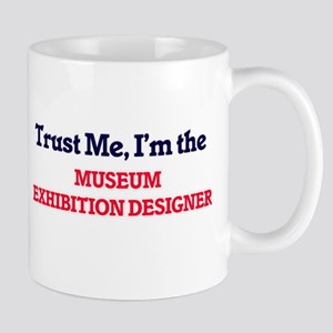 Trust me, I'm the Museum Exhibition Designer Mugs