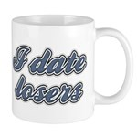 I Date Losers Mug