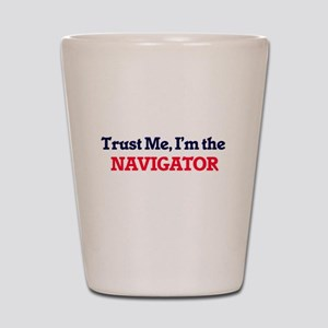 Trust me, I'm the Navigator Shot Glass