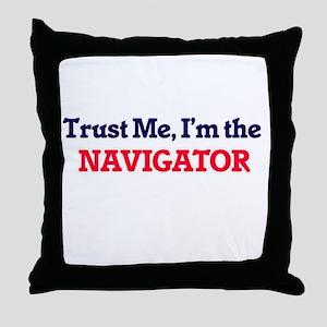 Trust me, I'm the Navigator Throw Pillow