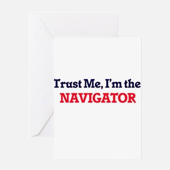 Trust me, I'm the Navigator Greeting Cards