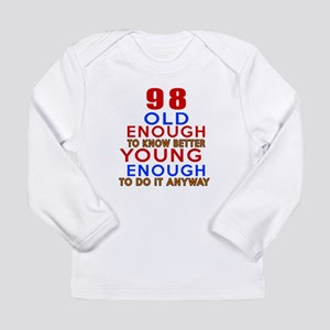 98 Old Enough Young Eno Long Sleeve Infant T-Shirt