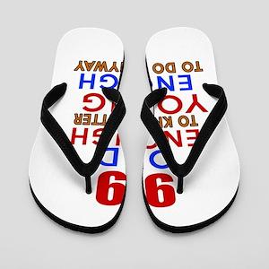 61466845d2ea 99 Old Enough Young Enough Birthday Des Flip Flops
