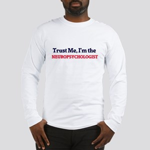 Trust me, I'm the Neuropsychol Long Sleeve T-Shirt