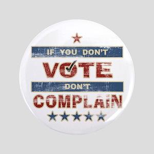 """Don't Vote Don't Complain Vot 3.5"""" Button"""