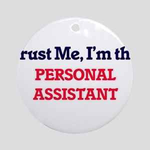 Trust me, I'm the Personal Assistan Round Ornament