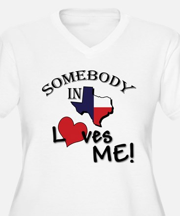 Somebody in Texas Loves Me! Plus Size T-Shirt