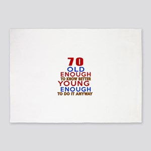 70 Old Enough Young Enough Birthday 5'x7'Area Rug