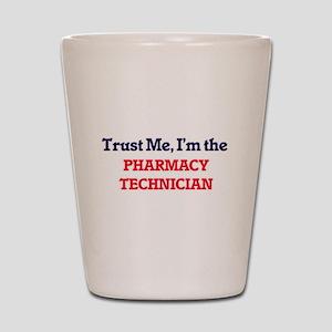 Trust me, I'm the Pharmacy Technician Shot Glass