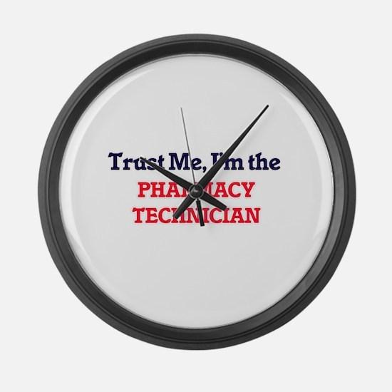 Trust me, I'm the Pharmacy Techni Large Wall Clock