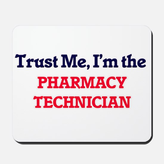 Trust me, I'm the Pharmacy Technician Mousepad