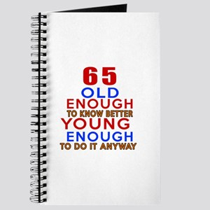 65 Old Enough Young Enough Birthday Design Journal