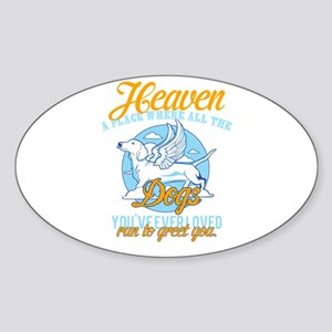 Heaven a place where all the dogs youve ev Sticker