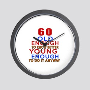 60 Old Enough Young Enough Birthday Des Wall Clock