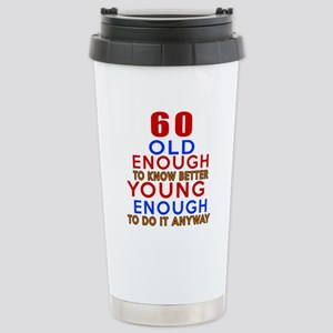 60 Old Enough Young Eno Stainless Steel Travel Mug