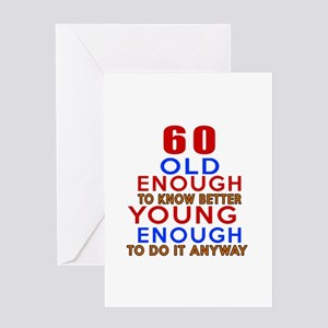 60 Old Enough Young Enough Birthday Greeting Card